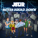 Never Squad Down EP/JSTJR