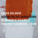 Asian Fields Variations/Louis Sclavis, Dominique Pifarély, Vincent Courtois