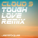 Cloud 9 (Tough Love Remix)/Jamiroquai