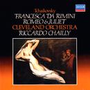 Tchaikovsky: Romeo & Juliet; Francesca da Rimini/Riccardo Chailly, The Cleveland Orchestra