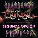 Segunda Opción/Banda Carnaval