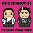 KNOCKKNOCK!/DREAMS COME TRUE