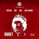 Money (feat. MoStack, MIST, Haile, Abra Cadabra)/Steel Banglez