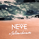 Mellow dawn/NEVE SLIDE DOWN