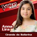Ciranda Da Bailarina (Ao Vivo / The Voice Brasil Kids 2017)/Anna Lira
