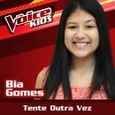 Tente Outra Vez (Ao Vivo / The Voice Brasil Kids 2017)/Bia Gomes