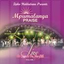 Sipho Makhabane Presents: Mpumalanga Praise (Live At Church On The Hill, Vol. 1)/Mpumalanga Praise
