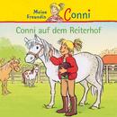 Conni auf dem Reiterhof/Conni