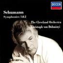 Schumann: Symphonies Nos. 1 & 2/Christoph von Dohnányi, The Cleveland Orchestra