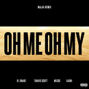 Oh Me Oh My (Malaa Remix) (feat. Travis Scott, Migos, G4shi)/DJ Snake