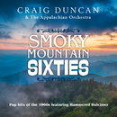 Smoky Mountain Sixties/Craig Duncan, The Appalachian Orchestra
