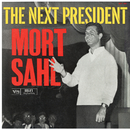 The Next President/Mort Sahl