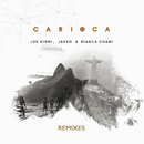Carioca (Remixes)/Joe Kinni, Jakko, Bianca Chami