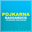 Raggarock (Pojkarna Som Busar)/Pojkarna