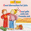 Conni übernachtet bei Julia / Conni geht nicht mit Fremden mit/Conni