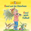 Conni und der Osterhase / Conni spielt Fußball/Conni