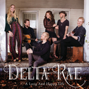 A Long And Happy Life/Delta Rae