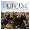 A Long And Happy Life EP/Delta Rae