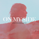 On My Side/Kim Walker-Smith