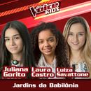 Jardins Da Babilônia (Ao Vivo / The Voice Brasil Kids 2017)/Juliana Gorito, Laura Castro, Luiza Savattone
