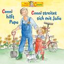 Conni hilft Papa / Conni streitet sich mit Julia/Conni