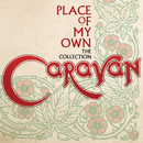 Place Of My Own: The Collection/Caravan