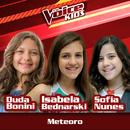 Meteoro (Ao Vivo / The Voice Brasil Kids 2017)/Duda Bonini, Isabela Bednarski, Sofia Nunes