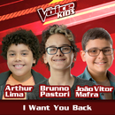 I Want You Back (Ao Vivo / The Voice Brasil Kids 2017)/Arthur Lima, Brunno Pastori, João Vitor Mafra