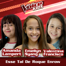 Esse Tal De Roque Enrow (Ao Vivo / The Voice Brasil Kids 2017)/Amanda Lampert, Emellyn Syang, Valentina Francisco