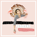 Issues (Acoustic)/Julia Michaels