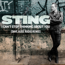 I Can't Stop Thinking About You (Dave Audé Radio Remix)/Sting