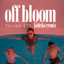 Falcon Eye (Kideko Remix)/Off Bloom