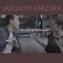 Nothing Like Cinta Ini/Jason Dy, Fazura