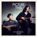 Let's Be Young (Acoustic)/Picture This