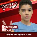 Coisas De Quem Ama (Ao Vivo / The Voice Brasil Kids 2017)/Everson Silva