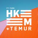 Fy Faen/Hkeem, Temur