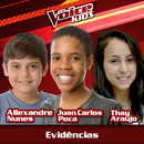 Evidências (Ao Vivo / The Voice Brasil Kids 2017)/Allexandre Nunes, Juan Carlos Poca, Thay Araujo