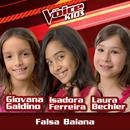 Falsa Baiana (Ao Vivo / The Voice Brasil Kids 2017)/Giovana Galdino, Isadora Ferreira, Laura Bechler