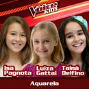 Aquarela (Ao Vivo / The Voice Brasil Kids 2017)/Isa Pagnota, Luiza Gattai, Tainá Delfino