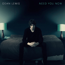 Need You Now/Dean Lewis