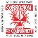 Eye For An Eye/Corrosion Of Conformity