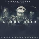 Ahora Dice (feat. Arcángel)/Chris Jeday, J. Balvin, Ozuna