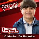 O Menino Da Porteira (Ao Vivo / The Voice Brasil Kids 2017)/Thomas Machado