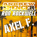 Axel F. (Remixes)/Andrew Spencer, Ron Rockwell