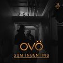 Som ingenting/OVÖ