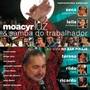 Samba Do Trabalhador (Ao Vivo No Bar Pirajá)/Moacyr Luz e Banda
