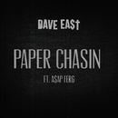 Paper Chasin (feat. A$AP Ferg)/Dave East