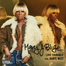 Love Yourself (feat. Kanye West)/Mary J. Blige featuring Drake