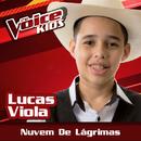 Nuvem De Lágrimas (Ao Vivo / The Voice Brasil Kids 2017)/Lucas Viola