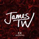 Ex (Acoustic)/James TW